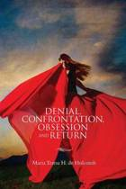 Denial, Confrontation, Obsession and Return