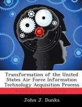 Transformation of the United States Air Force Information Technology Acquisition Process