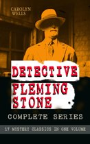 DETECTIVE FLEMING STONE Complete Series: 17 Mystery Classics in One Volume