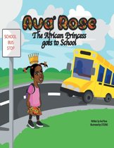 Ava' Rose the African Princess Goes to School