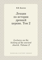 Lectures on the History of the Ancient Church. Volume 2