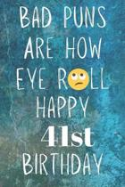 Bad Puns Are How Eye Roll Happy 41st Birthday
