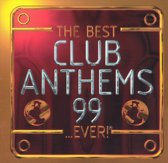 The Best Club Anthems 99...Ever!