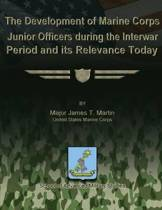 The Development of Marine Corps Junior Officers During the Interwar Period and Its Relevance Today