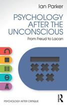Psychology After the Unconscious