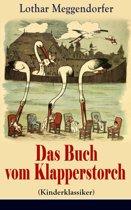 Das Buch vom Klapperstorch (Kinderklassiker) - Vollständige Ausgabe mit Originalillustrationen