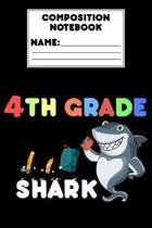 Composition Notebook 4th Grade Shark: 4th Grade Gift, Shark Writing Notebook, Ruled Composition Paper For Grammar, Spelling, Assignments, Notes, Back