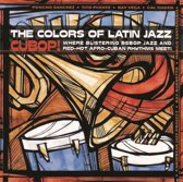 Cubop!: The Colors Of Latin Jazz