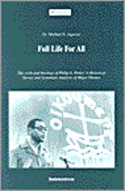 Full Life for All: The Work and Theology of Philip A. Potter
