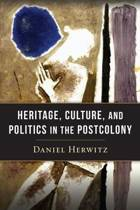 Heritage, Culture, and Politics in the Postcolony