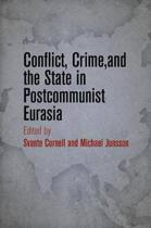 Conflict, Crime, and the State in Postcommunist Eurasia