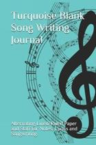 Turquoise Blank Song Writing Journal