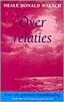 Over Relaties - Naar een spirituele levenshouding