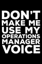 Don't Make Me Use My Operations Manager Voice