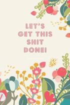 2020 Weekly Diary; LET'S GET THIS SHIT DONE!: 1 Year, January to December, UK Schedule and Appointment Planner for Goal Setting and Reflection with a