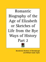 Romantic Biography of the Age of Elizabeth Or Sketches of Life from the Bye Ways of History Vol. 2 (1842)