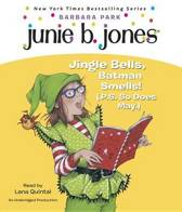 Junie B. 1st Grader Jingle Bells, Batman Smells! (P.S. So Does May)