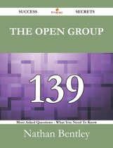 The Open Group 139 Success Secrets - 139 Most Asked Questions On The Open Group - What You Need To Know