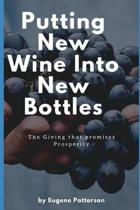 Putting New Wine Into New Bottles