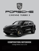 Porsche Cayenne Turbo S Composition Notebook College Ruled / 8.5 x 11 in: Supercars Notebook, Lined Composition Book, Diary, Journal Notebook