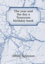 The Year and the Day a Tennyson Birthday Book