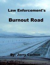 Law Enforcement's Burnout Road
