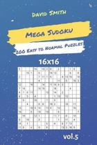 Mega Sudoku - 200 Easy to Normal Puzzles 16x16 Vol.5
