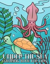Under the Sea Coloring Book for Kids: Kawaii Sea Creatures Coloring Book for Children Who Love Ocean and Marine Life