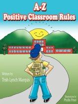 A-Z Positive Classroom Rules