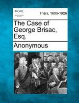 The Case of George Brisac, Esq.