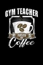Gym Teacher Fueled by Coffee