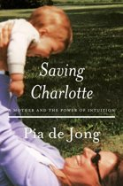 Saving Charlotte: A Mother and the Power of Intuition