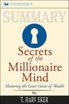 Summary: Secrets of the Millionaire Mind: Mastering the Inner Game of Wealth