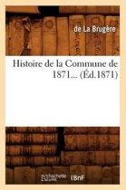 Histoire de la Commune de 1871 (�d.1871)