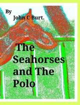 The Seahorses and the Polo.