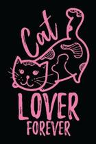Cat Lover Forever: Cat Day gifts for Cat lovers Lined Journal cat gifts i love cats Funny cat gifts Best gifts for cat lovers Cute cat gi