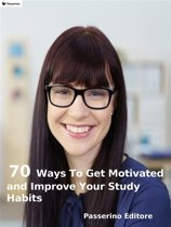 70 ways to get motivated and improve your study habits
