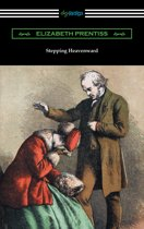 Stepping Heavenward (with an Introduction by George Prentiss)