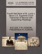 Fourth Nat Bank of St. Louis V. Stout U.S. Supreme Court Transcript of Record with Supporting Pleadings