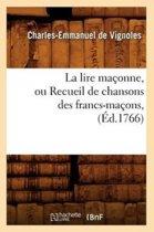 La Lire Ma�onne, Ou Recueil de Chansons Des Francs-Ma�ons, (�d.1766)