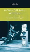 Weiser Field Guide to Witches