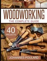 The Complete Guide to Woodworking