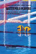 The Novices Guidebook to Mental Toughness for Water Polo Players