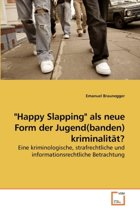 Happy Slapping ALS Neue Form Der Jugend(banden) Kriminalitt?
