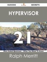 hypervisor 21 Success Secrets - 21 Most Asked Questions On hypervisor - What You Need To Know
