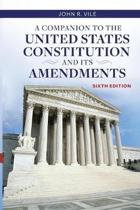 A Companion to the United States Constitution and Its Amendments, 6th Edition