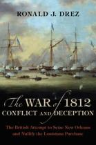 The War of 1812, Conflict and Deception