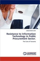 Resistance to Information Technology in Public Procurement Sector.
