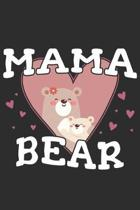 Mama Bear: Mama Notebook 6x9 Blank Lined Journal Gift
