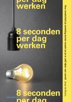 8 seconden per dag werken
